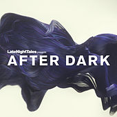 Late Night Tales Presents After Dark by Various Artists