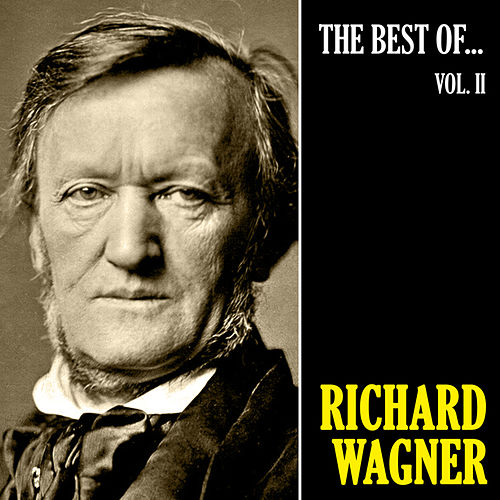 The Best of Wagner, Vol. 2 by Richard Wagner