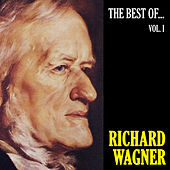 The Best of Wagner, Vol. 1 by Richard Wagner