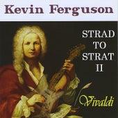 STRAD TO STRAT II: Vivaldi de Kevin Ferguson