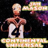 Continental Universal by Jah Mason