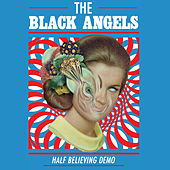 Half Believing (Demo) by The Black Angels