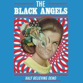 Half Believing (Demo) de The Black Angels