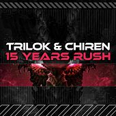 Trilok & Chiren - 15 Years Rush by Various Artists