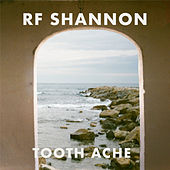 Tooth Ache by R.F. Shannon