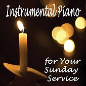 Instrumental Piano for Your Sunday Service by The O'Neill Brothers Group