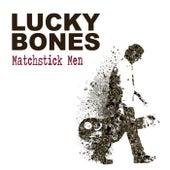 Matchstick Men by Lucky Bones