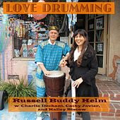 Love Drumming by Russell Buddy Helm