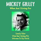 What Am I Living For de Mickey Gilley