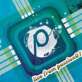 Passion: Live From Passion07 - Part 3 by Various Artists