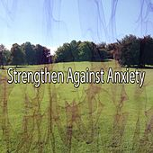 Strengthen Against Anxiety de Zen Meditation and Natural White Noise and New Age Deep Massage
