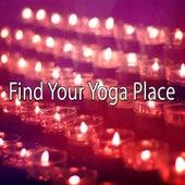 Find Your Yoga Place von Yoga Music