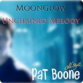 Moonglow (Unchained Melody) by Pat Boone
