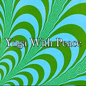 Yoga With Peace by Yoga Workout Music (1)