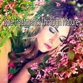 Spa Treatments Through Nature de Best Relaxing SPA Music