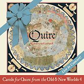 Carols for Quire from the Old & New Worlds, Vol. 4 (Live) de Quire Cleveland