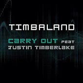 Carry Out (Featuring Justin Timberlake) by Timbaland
