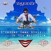 Dreams - Ive Even Seen Elvis on His Motorbike by RED