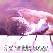 Spirit Massage von Best Relaxing SPA Music