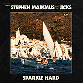 Sparkle Hard by Stephen Malkmus