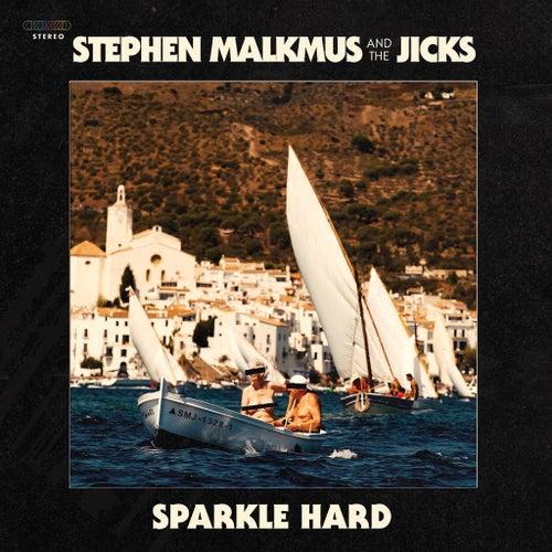Sparkle Hard by Stephen Malkmus