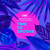 Time To Groove (LMC X Mark McCabe) de LMC