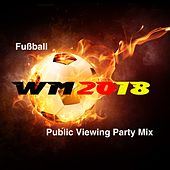 Fußball WM 2018: Public Viewing Party Mix by Various Artists