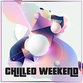 Chilled Weekend by Various Artists
