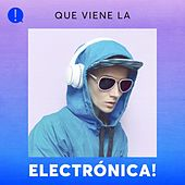 Que viene la Electrónica! by Various Artists