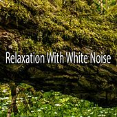 Relaxation With White Noise von Rockabye Lullaby