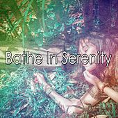 Bathe In Serenity by Relaxing Spa Music