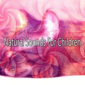 Natural Sounds For Children de White Noise Babies