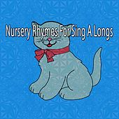 Nursery Rhymes For Sing A Longs by Canciones Infantiles