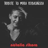 Tribute to Mira Kubasińska de Natalia Sikora