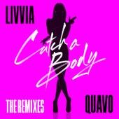 Catch A Body (feat. Quavo) [The Remixes] de LIVVIA
