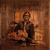 Wild Eyed Dream de Robert Wayne
