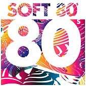 Soft 80s von Various Artists