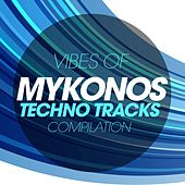 Vibes of Mykonos Techno Tracks Compilation von Various Artists