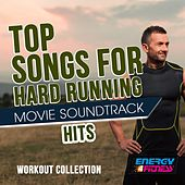 Top Songs for Hard Running Movie Soundtrack Hits Workout Collection de Various Artists