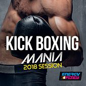 Kick Boxing Mania 2018 Session by Various Artists