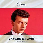 Remastered Hits (All Tracks Remastered) de Dion