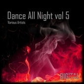 Dance All Night, Vol, 5 by Various Artists