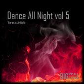 Dance All Night, Vol, 5 de Various Artists