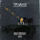 Leave a Light On (High Contrast Remix) by Tom Walker