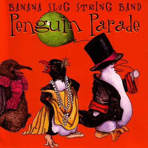 Penguin Parade by Banana Slug String Band