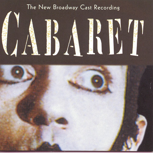 Cabaret: The New Broadway Cast Recording by Various Artists