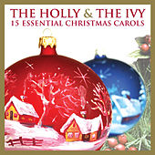 The Holly And The Ivy - 15 Essential Christmas Carols by Various Artists