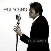 Rock Swings (On The Wild Side Of Swing) by Paul Young