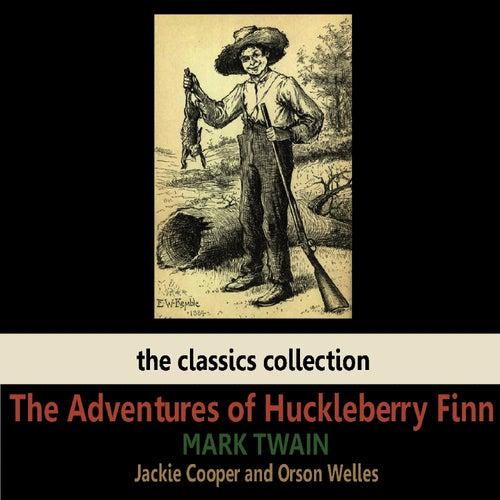 The Adventures of Huckleberry Finn by Mark Twain by Orson Welles