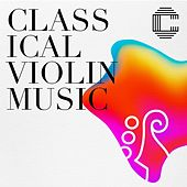 Classical Violin Music by Various Artists